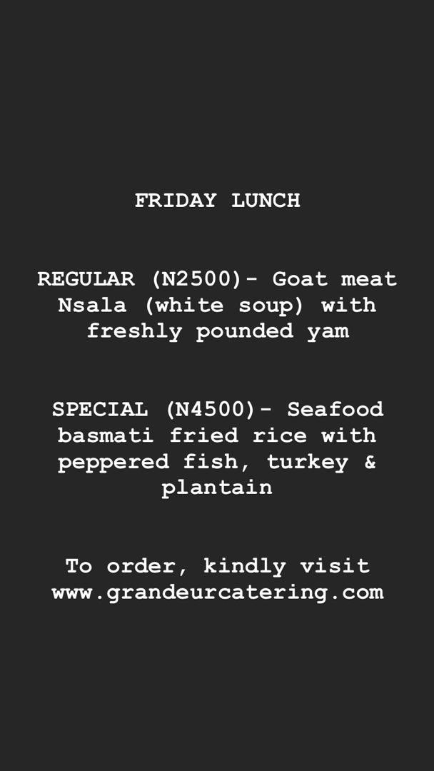 Friday lunch menu up. The website would be updated shortly.   Kindly dm to place your order.🤗 #fridayfeeling #FridayThoughts #LagosTwitterHangout #grandeurcaterings #ExtraordinaryYou