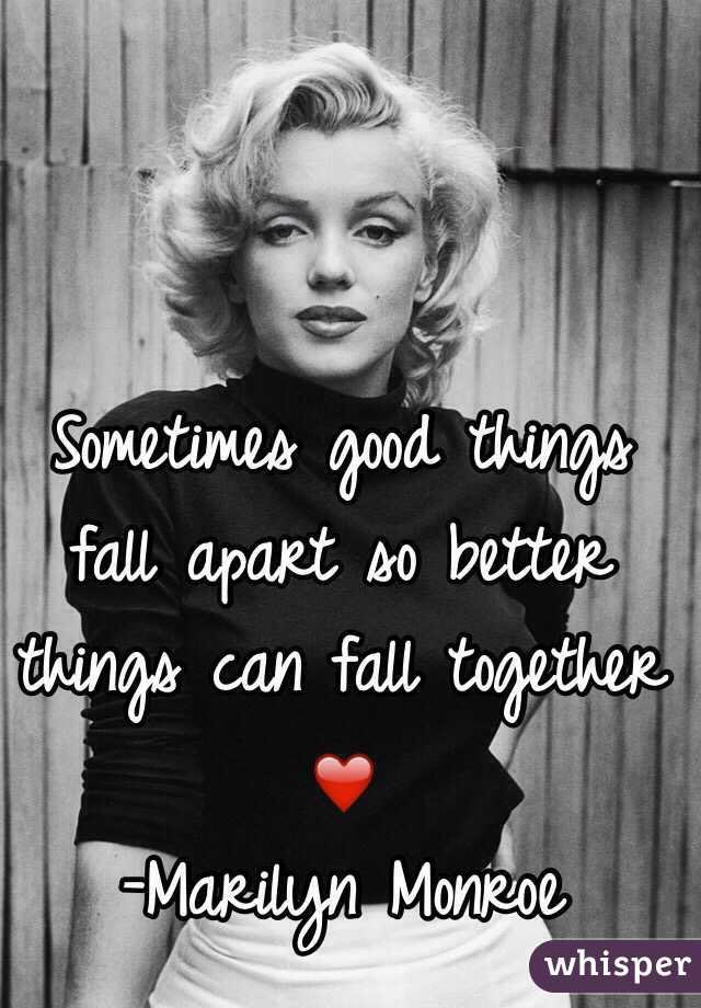 Jacqueline Woods On Twitter Zahrasays Quotes The Amazing Marilyn Monroe Sometimes Good Things Fall Apart So Better Things Can Fall Together Wamsyxe Wams Wamsluncheon Yxe Endms Https T Co Qukdjjlu1p