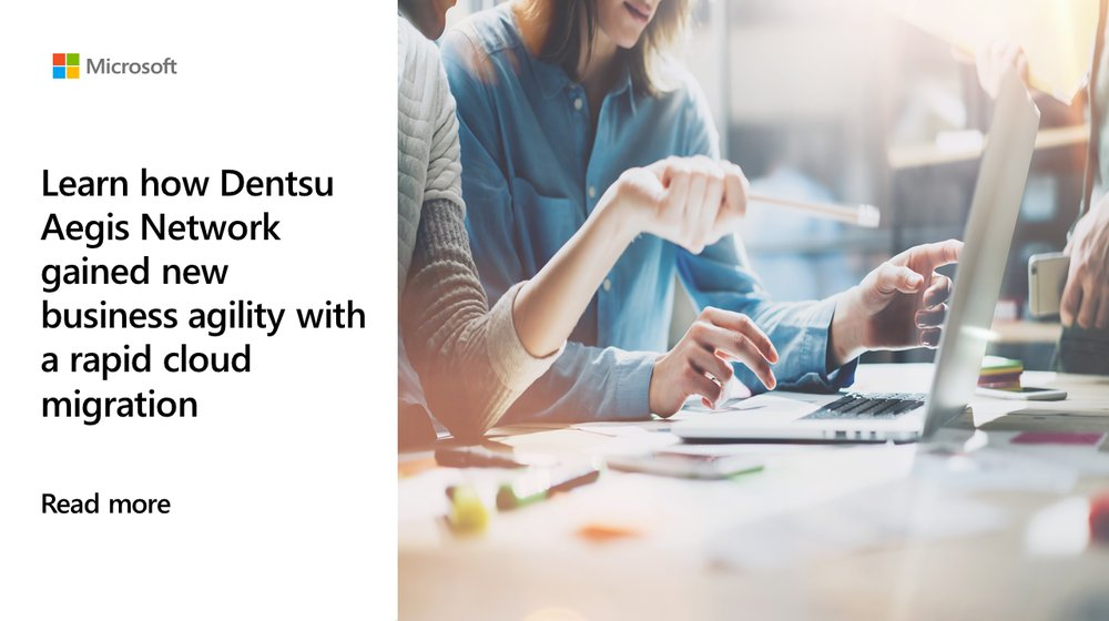 .@dentsuaegis used the Microsoft Cloud Adoption Framework for #Azure to be more agile and now can provision and scale services quickly and cost-effectively. Read more: msft.it/6015TpOzt