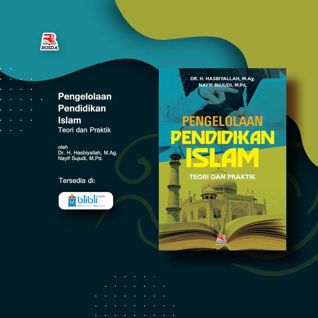 Pengelolaan Pendidikan Islam Teori dan Praktik oleh Dr. H. Hasbiyallah, http://M.Ag. dan Nayif Sujudi, M.Pd.Tersedia di toko online @bliblidotcom Link: https://bit.ly/2OxlXWx#digital #online #32