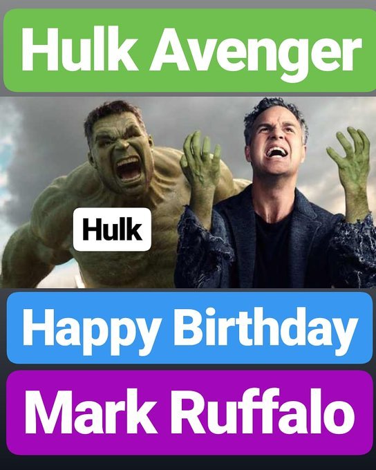 Happy Birthday Hulk Mark Ruffalo Hulk Avenger
