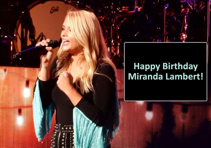 Happy Birthday Miranda Lambert!