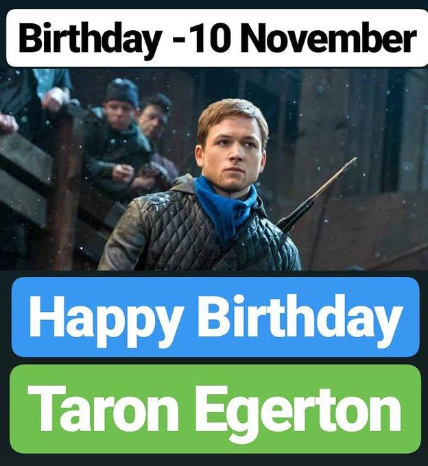 Happy Birthday  Taron Egerton 10 November BIRTHDAY