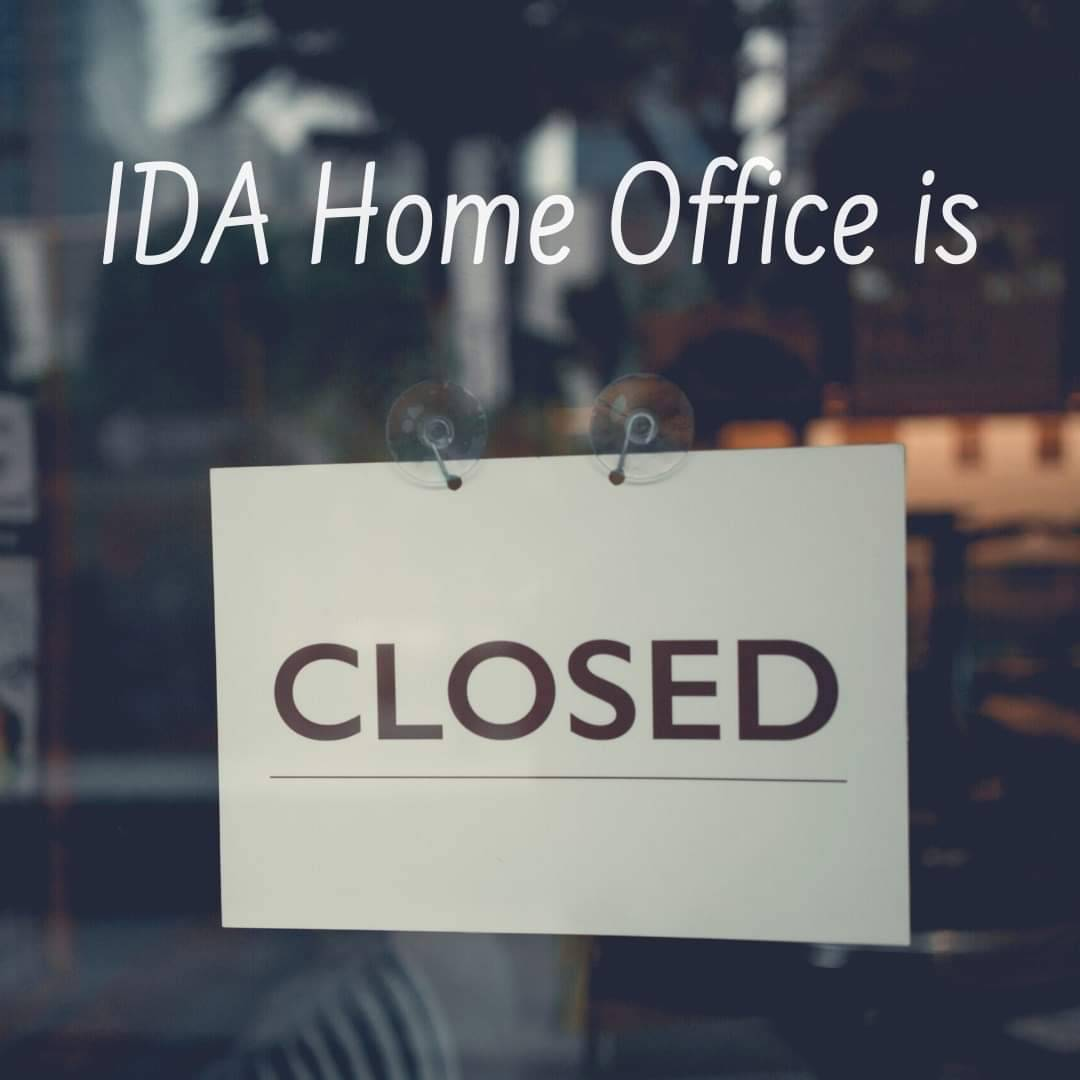 Just a friendly reminder that IDA Home Office will reopen on Wednesday, November 13.