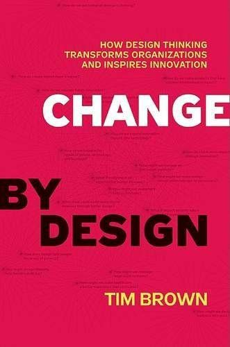 Pdf Download Free Change By Design How Design Thinking Transforms O