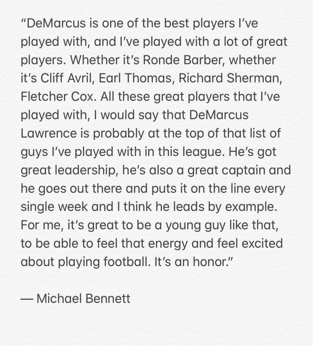 Michael Bennett talked to us tonight. He said a bunch of interesting stuff, but maybe the most interesting was his praise for DeMarcus Lawrence. Given the caliber of players Bennett has spent time around, that's pretty impressive.
