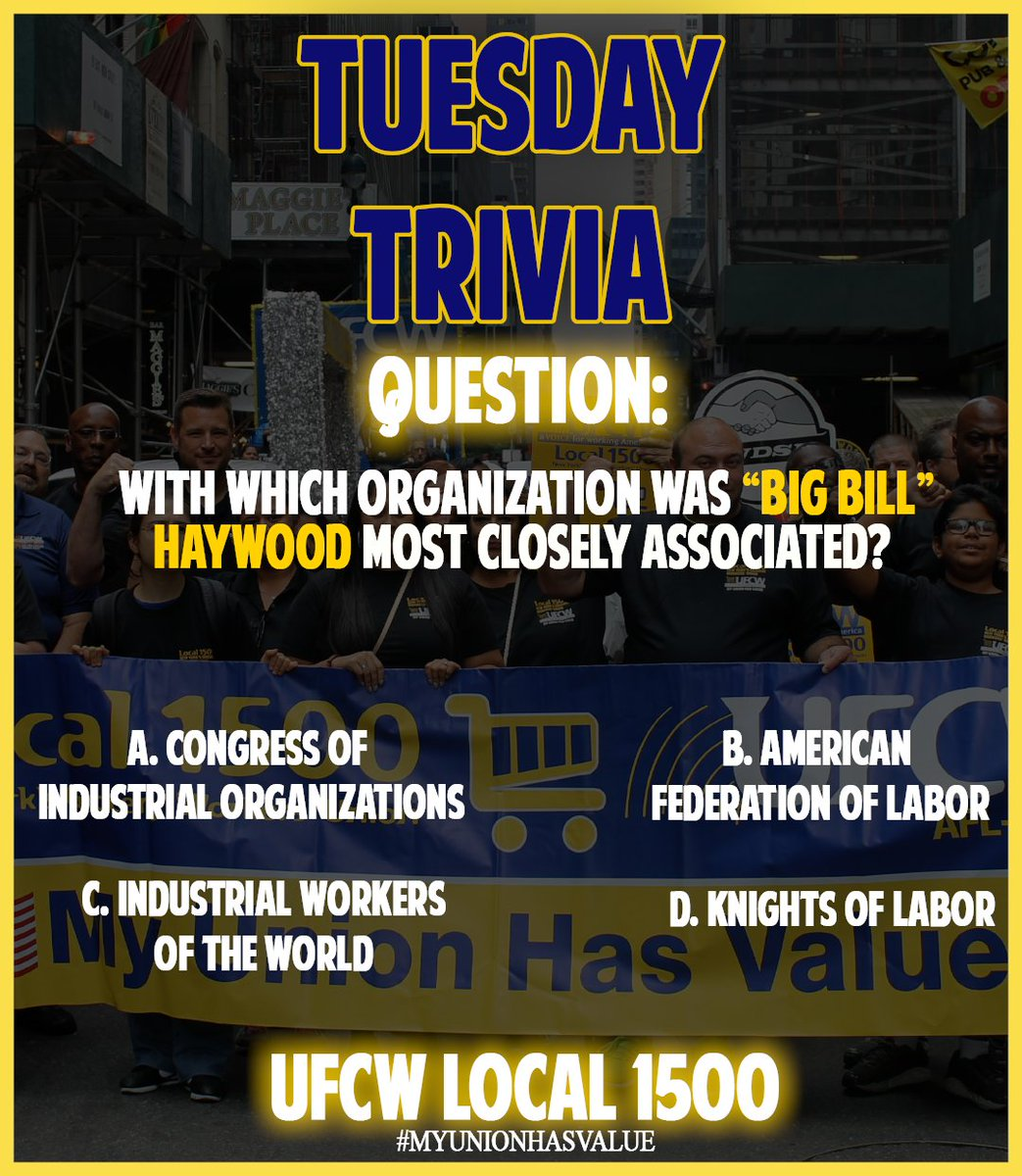 """With which organization was """"Big Bill"""" Haywood most closely associated? #TuesdayTrivia1500 #UFCW1500 #LaborHistory #UnionProud #UnionStrong <br>http://pic.twitter.com/2LhnLHWDn7"""
