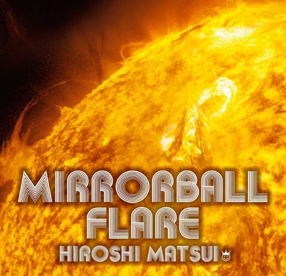 お待たせしました! Spotify等聞き放題・サブスク系で「Mirrorball Flare」が入りました!