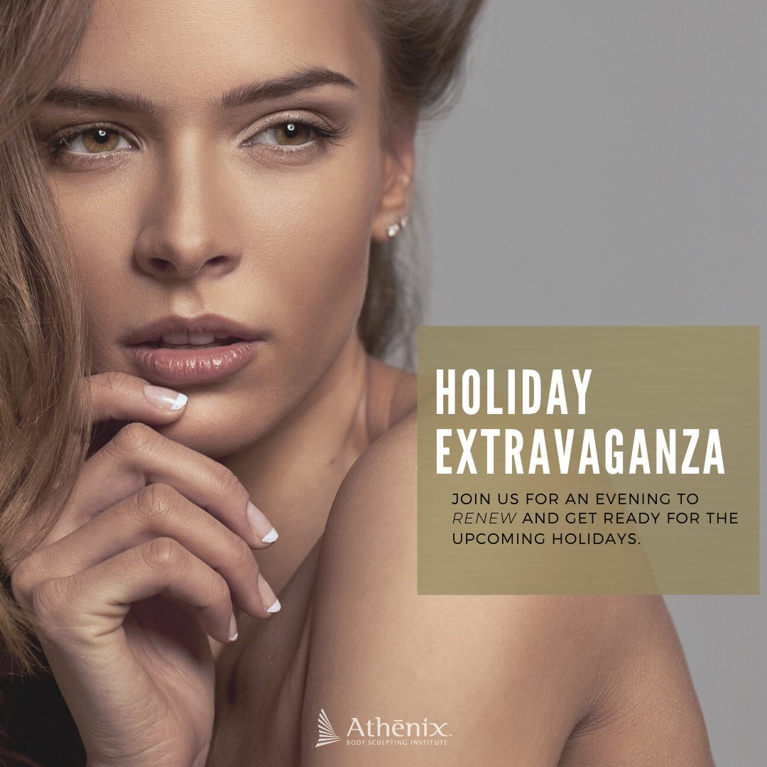 Join us for an evening to renew and get ready for the upcoming Holidays! 🌟🎄🎁   Enjoy the best pricing of the year and save on our most popular surgical procedures, injectables, skincare, & more! RSVP today 1.888.276.1535 #athenixbody #holidaybeauty