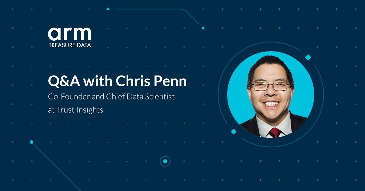 Using Customer Data: A Talk with Chris Penn - Treasure Data Blog