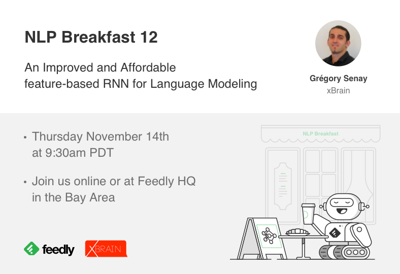 At this Thursday's #NLPBreakfast in @feedly office, @GregSenay will present a new architecture improving ELMo and reaching higher performances in GLUE tasks While keeping a limited computation cost. Learn more: https://blog.feedly.com/nlp-breakfast-12-an-improved-and-affordable-feature-based-rnn-model-for-language-modeling/…