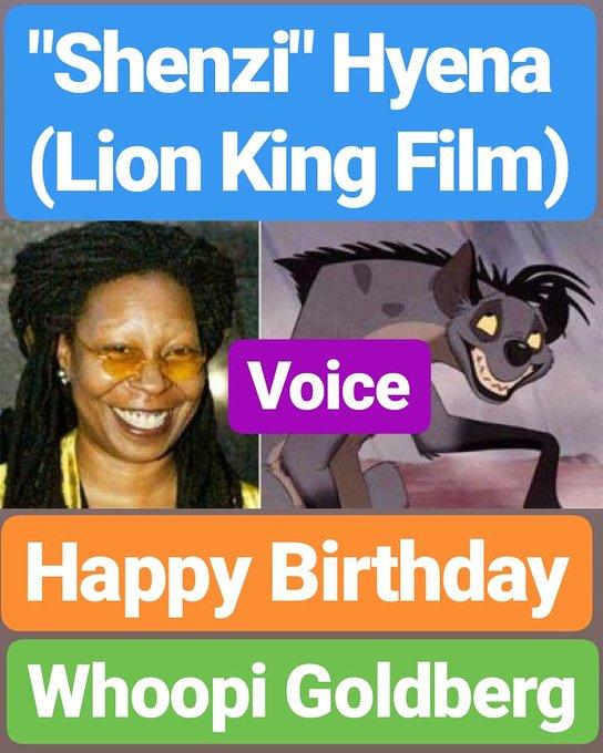 Happy Birthday  Whoopi Goldberg (Shenzi Hyena Voice in Lion King Film)