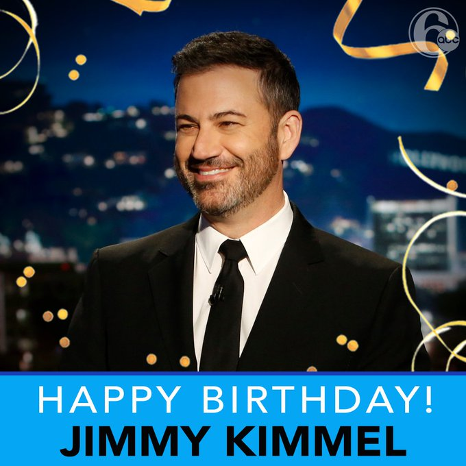 Happy Birthday to host and comedian Jimmy Kimmel!