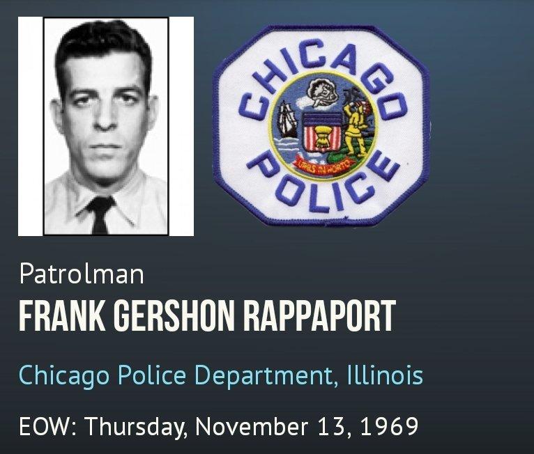👮🏻♂️💙🚔 #ThisDayInHistory 🚔💙👮🏻♂️  #AlwaysRemember  #NeverForgotten #FallenHero #Chicago #CPD #ChicagoPolice #Officer #FrankGershonRappaport #EOW Nov 13, 1969  @ChicagoPD19 @BFTFChicago @bftfnyc @BFTF_Dallas @ChicagoPD19 @Brotherhoodfwt2 @cpdmemorial @FOP7Chicago