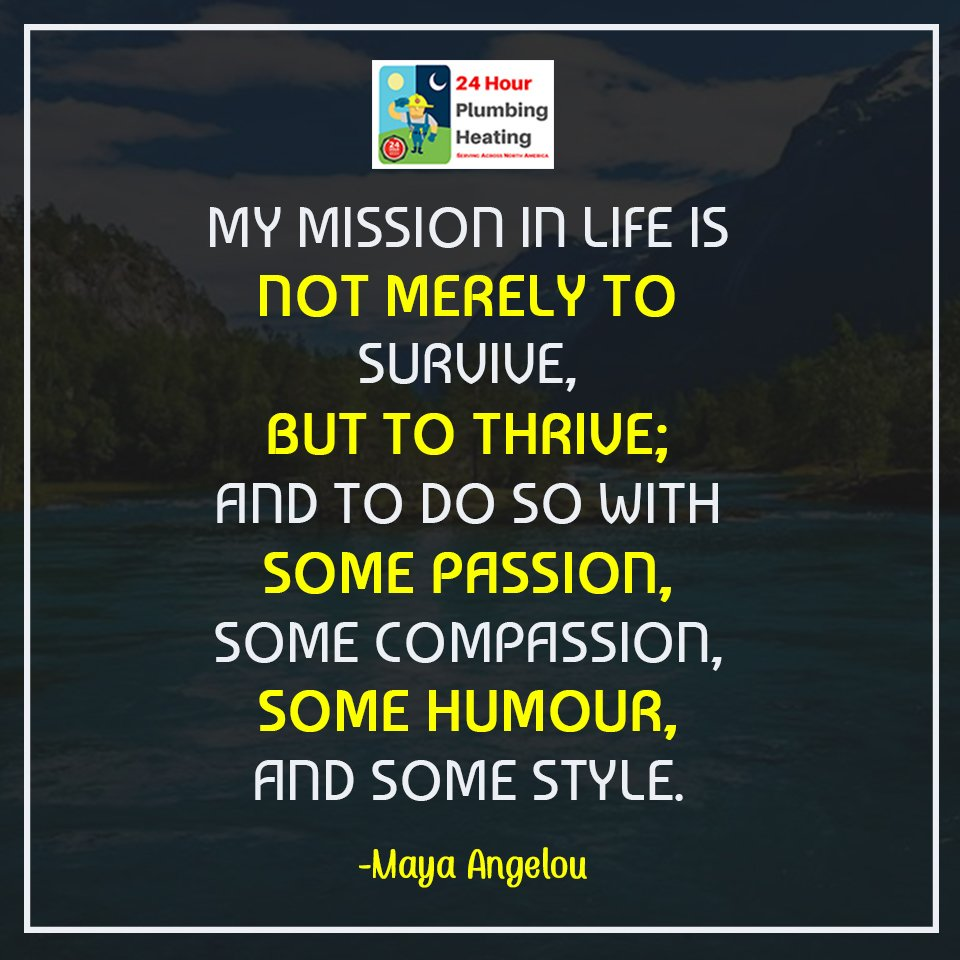 """My mission in life is not merely to survive, but to thrive; and to do so with some passion, some compassion, some humour, and some style."" -- Maya Angelou  #quote #quoteoftheday #topquotes <br>http://pic.twitter.com/3aQ4VJhI4z"