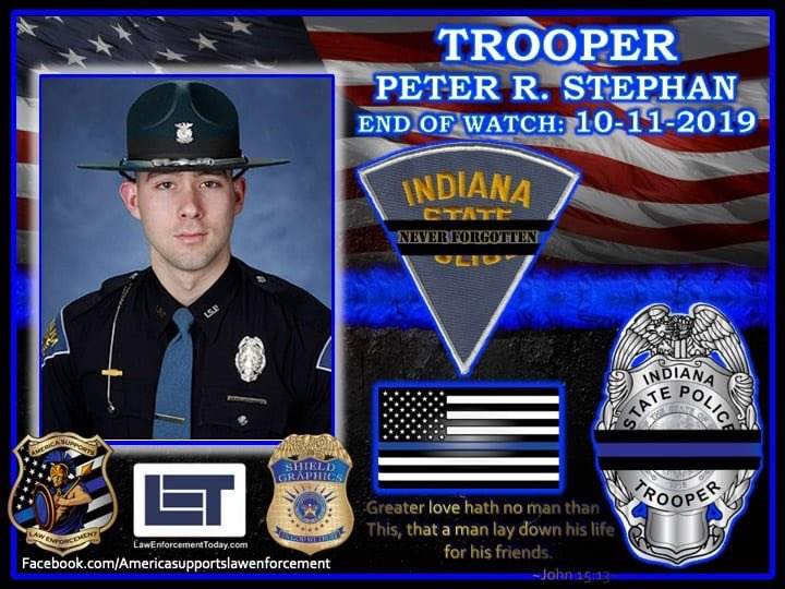 Our Thoughts & Prayers goes to our Blue Family of @IndStatePolice ! Trooper Peter R. Stephan is Never Forgotten! #INDIANASTATE #INDIANASTATEPOLICE #IN #INDIANA #EOW #LODD #ENDOFWATCH #NEVERFORGOTTEN #ISP #TROOPER #RIP #HERO #OFFICERDOWN #INTHELINEOFDUTY