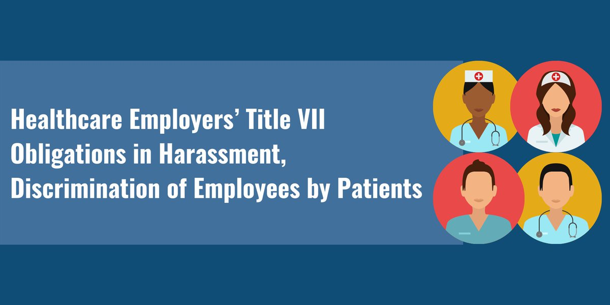"Read our #LegalUpdate: ""Healthcare Employers' #TitleVII Obligations in Harassment, Discrimination of Employees by Patients,"" by Michael Bertoncini, Anoush Koroghlian-Scott and Dorothy McDermott here:"