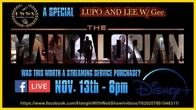 @HanginWithShow Presents #LetsGoToTheMovies with Lupo, Lee & Gee. #TheMandalorian #DisneyPlus #FacebookLive #LiveAt8pmEST #JoinTheConversation