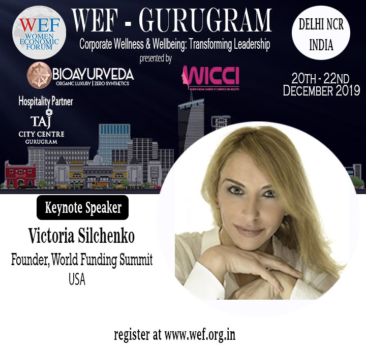 Join us to meet Founder, World Funding Summit, Victoria Silchenko from USA at WEF - Gurugram 2019, Delhi, India taking place from 20-22 Dec at Taj City Center Gurugram.Registrations open at http://www.wef.org.in#WEFGURUGRAM #ALL #WEF #BIOAYURVEDA #WICCI #INCREDIBLEINDIA
