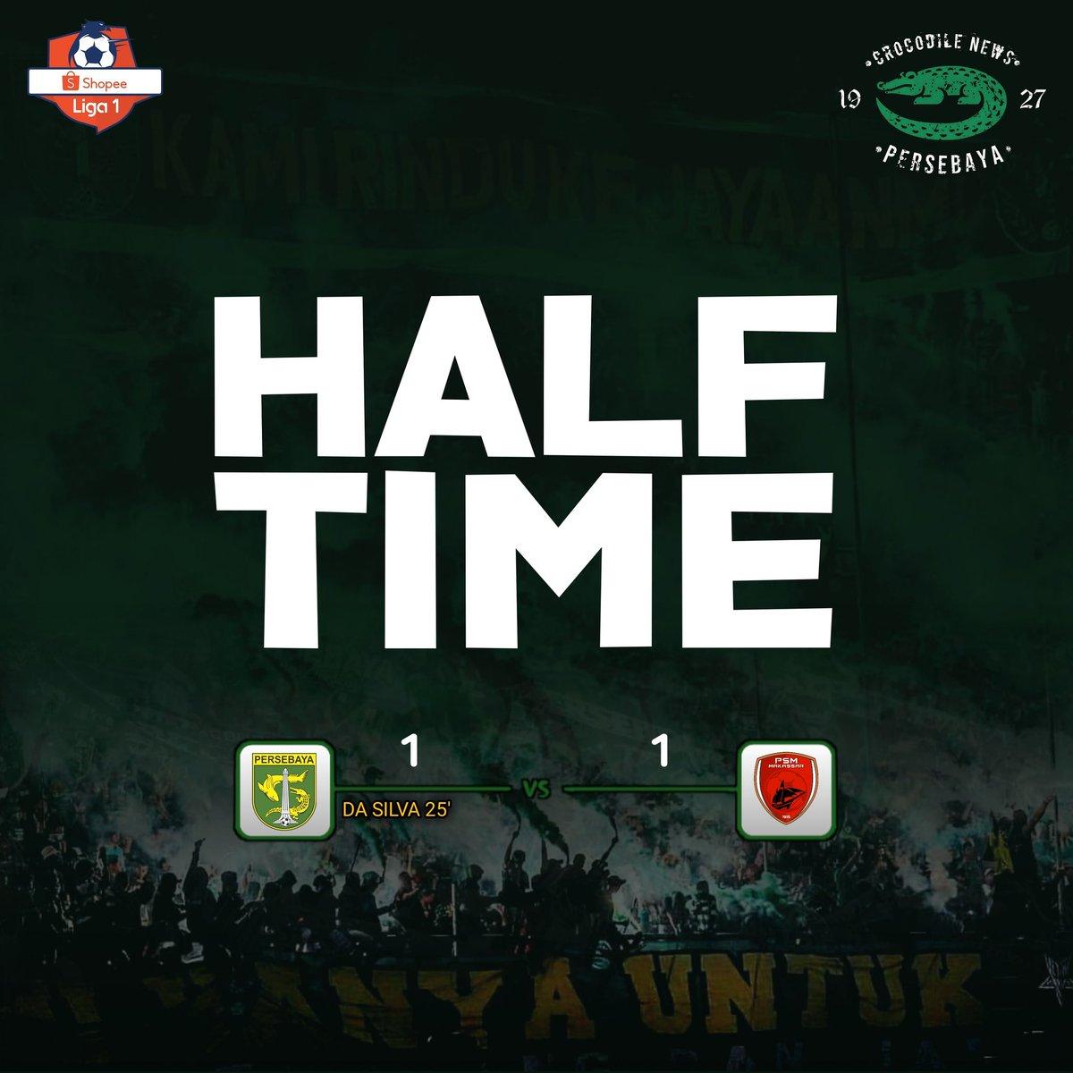 Half Time: Persebaya 1-1 Psm Makassar _ ⚽️ Da Silva 25'  Semoga dibabak kedua lebih baik lagi dan bisa nambah Gol lagi! #Persebaya #bajolijo #greenforce #CrocodileNews #bonek #bonita #PersebayaDay