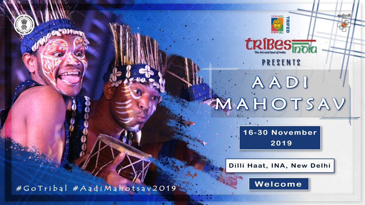 """Tribes India Welcomes you to """"Aadi Mahotsav 2019""""Come and witness biggest conglomeration of Tribal Art Forms and Handicraft at the very heart of India, from 16th November to 30th November 2019, Dilli Haat, INA, New Delhi.#GoTribal #AadiMahotsav2019 #MakeinIndia #Trifed #PMVDY"""