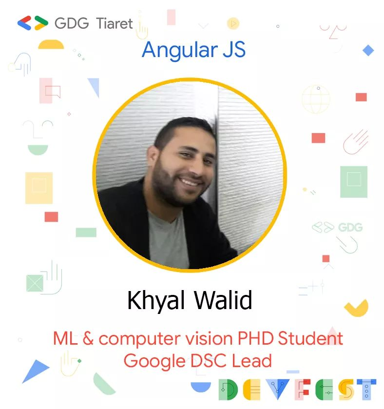 Mr. Khyel Walid is a PhD student in Machine learning and Computer vision, Google DSC lead, Full stack web developper, Senior software developper, Google Cloud Developer and Computer Science instructor.  We will learn with Mr. Khyel how to use Angular JS in Devfest 2019 Tiaret. <br>http://pic.twitter.com/UhqcIeipvF