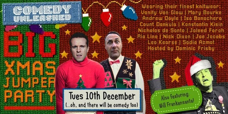 Our last @UnleashedComedy gig completely sold out. This one will too. 15 acts for our Xmas special on Tuesday 10th December. Featuring @marybourkecomic, @LeoKearse, Will Franken, @vanityvonglow, @sadia_azmats_ and many more... Tickets available here: eventbrite.co.uk/e/big-show-chr…