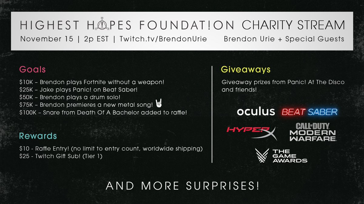 TUNE IN Twitch.tv/BrendonUrie tomorrow at 2p ET – were raising money for @HighestHopes and giving away prizes from P!ATD and friends at @Oculus, @HyperX, @BeatSaber, @CallofDuty, @TheGameAwards and more SURPRISES!