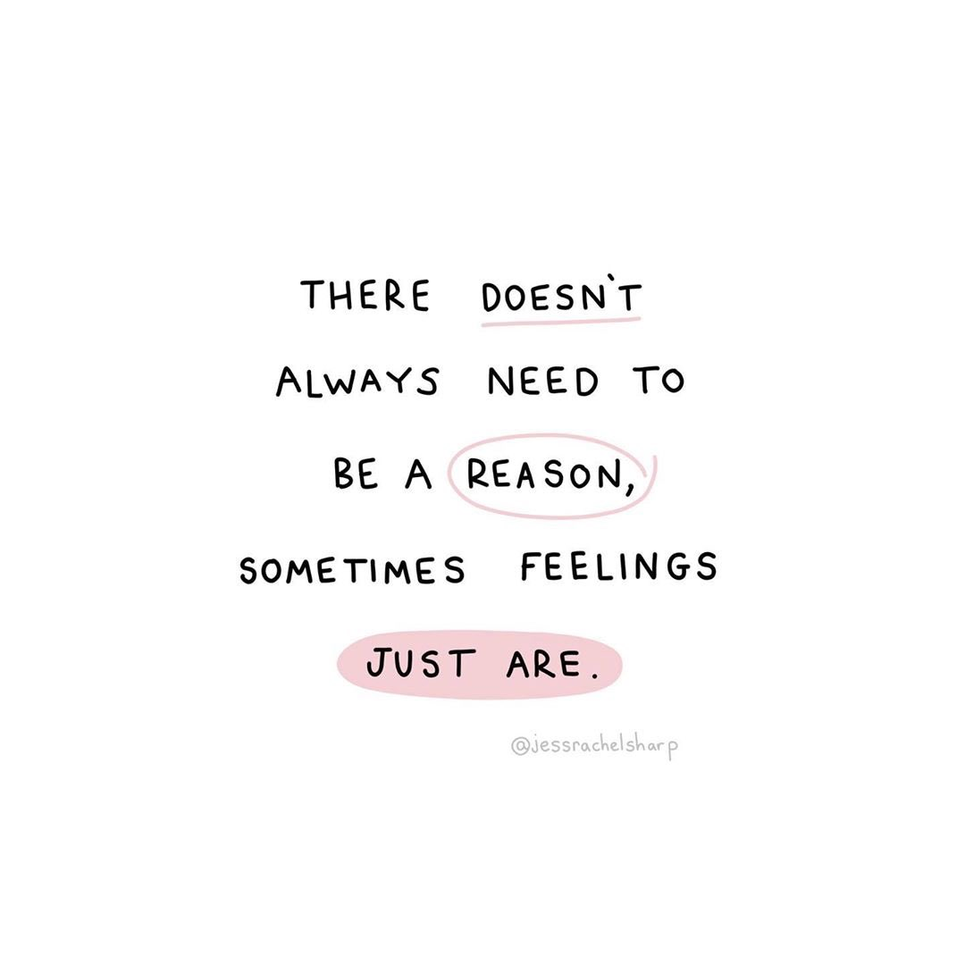 There doesn't always need to be a reason. Sometimes feelings just are Image: Jess Rachel Sharp etsy.com/shop/jessrache…