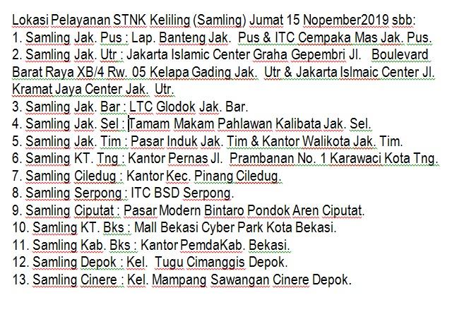 Lokasi Pelayanan STNK Keliling (Samling) Jumat 15 November2019 sbb: