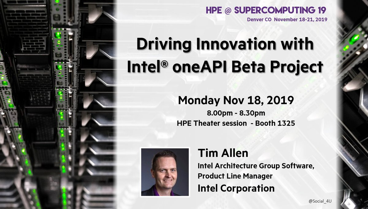 Today at #SC19 : Don't miss this #Intel session with @TimIntel on a new oneAPI Beta Projet  dedicated to #HPC software #HPE @HPE_HPC #developers #AI #innovation @intelBusiness @IntelDevTools #oneAPI