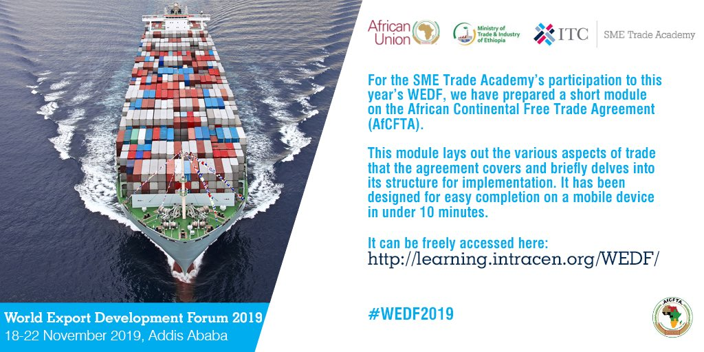 ITCNews RT SMEtradeacademy: For our participation in #WEDF19 in Addis Ababa 🇪🇹, we've prepared a new #elearning module on #AfCFTA! 🌍The short module discusses the areas covered by the #trade agreement (and its implementation).It can be accessed f…