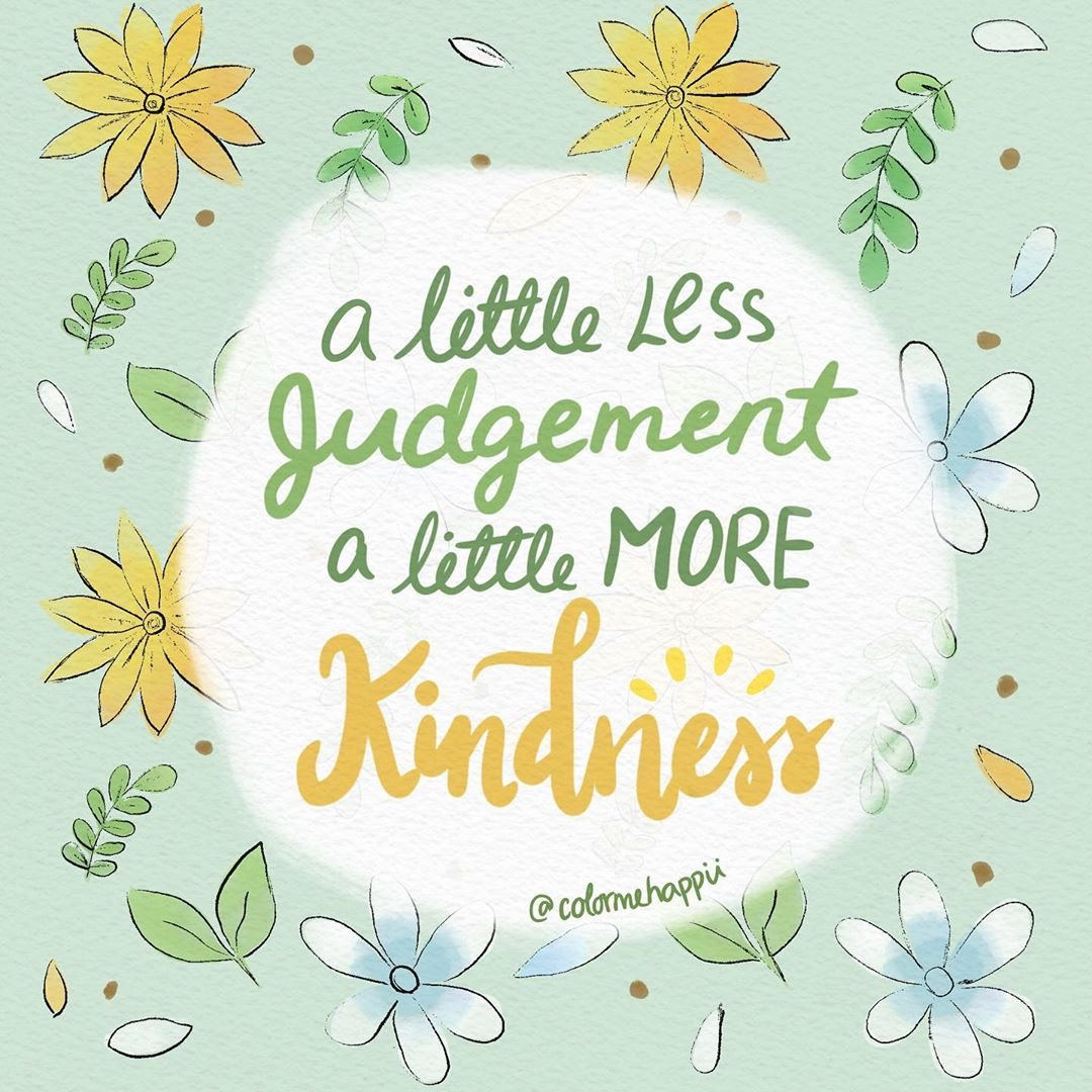 Thought for the weekend: a little less judgement, a little more kindness 🌤 Image: ko-fi.com/colormehappii