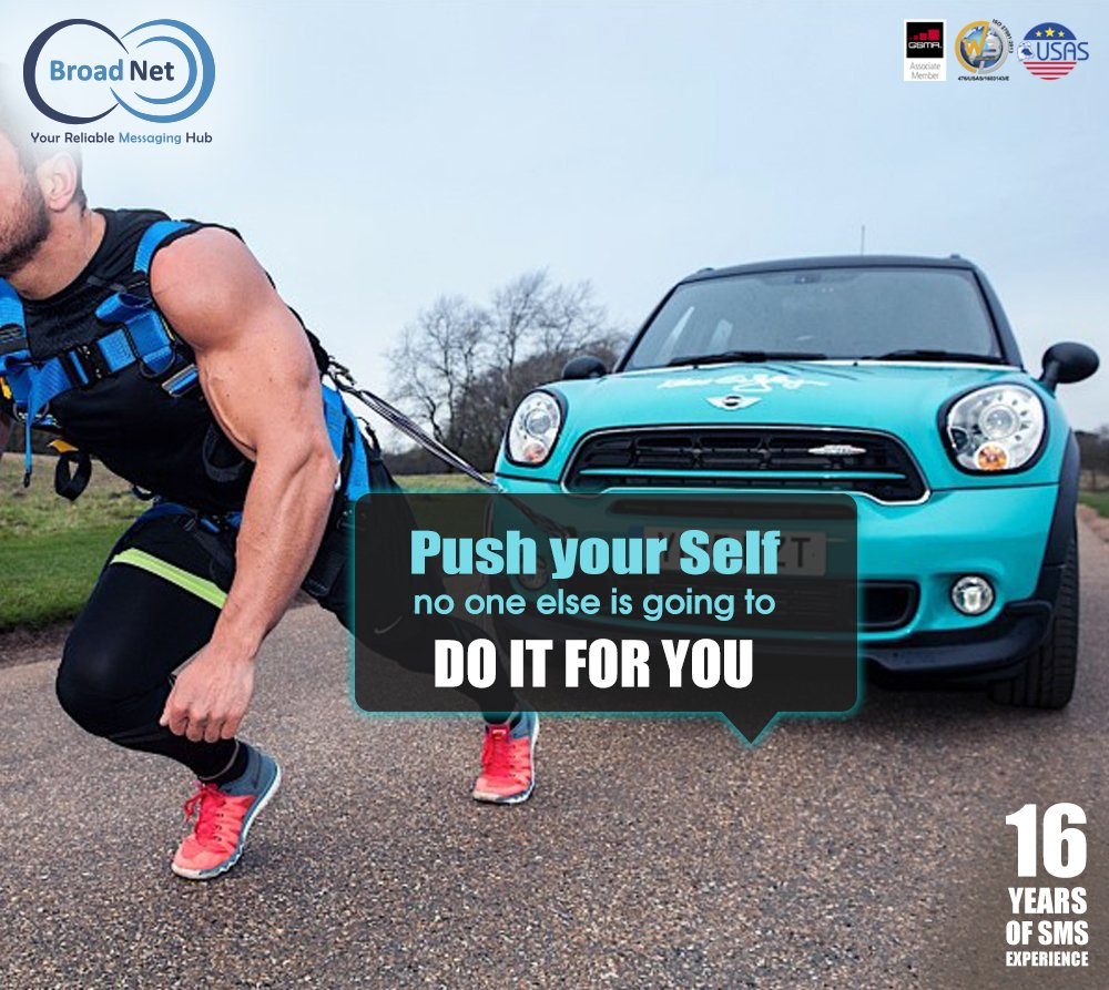 Push yourself because no one else is going to do it for you.  Your Reliable Messaging Hub sales@broadnet.me Lebanon | UAE | UK | Italy | Malta | India | Egypt  #weekend #sms #marketing #smsadvertising#bulksms #freeapi   #sunday #smsmarketing #broadnettechnologies #broadnet<br>http://pic.twitter.com/42Xe9GZNMZ