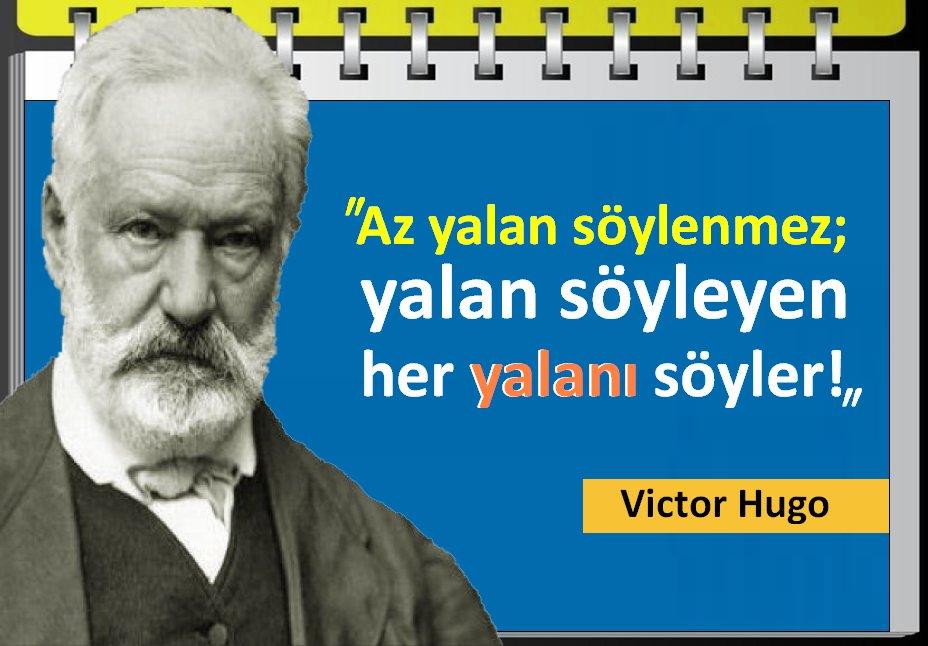 RT @sertvurgular: Victor Hugo'nun dediği gibi:
