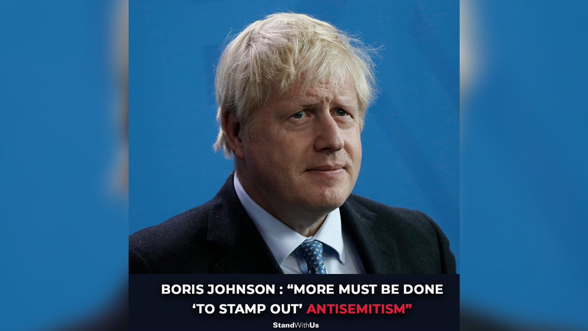 British Prime Minister Boris Johnson: More must be done to eradicate antisemitism from modern society.