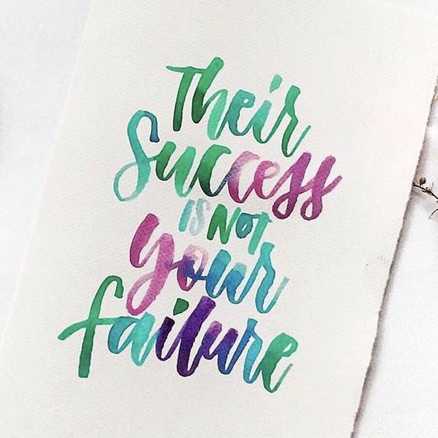 Let go of comparison. Their success is not your failure. You are enough