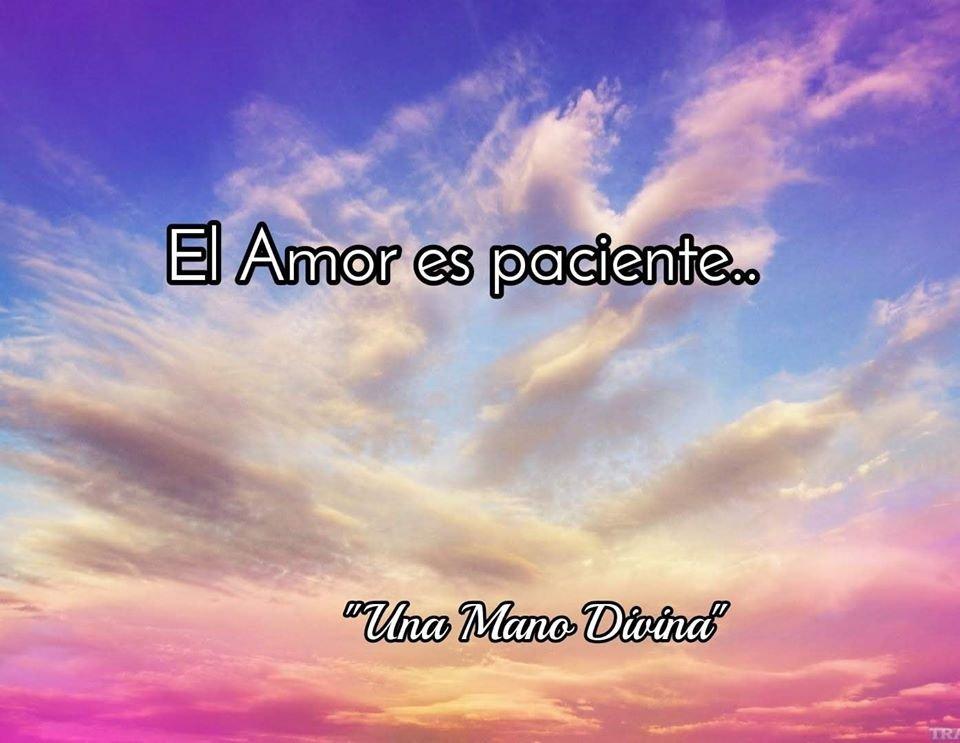 "{""El amor tiene paciencia infinita"".}#coachespiritual #guiaespiritual #unamanodivina #amor #cuandoelamorescribe #inspiración #sanación #cariciasparaelalma"
