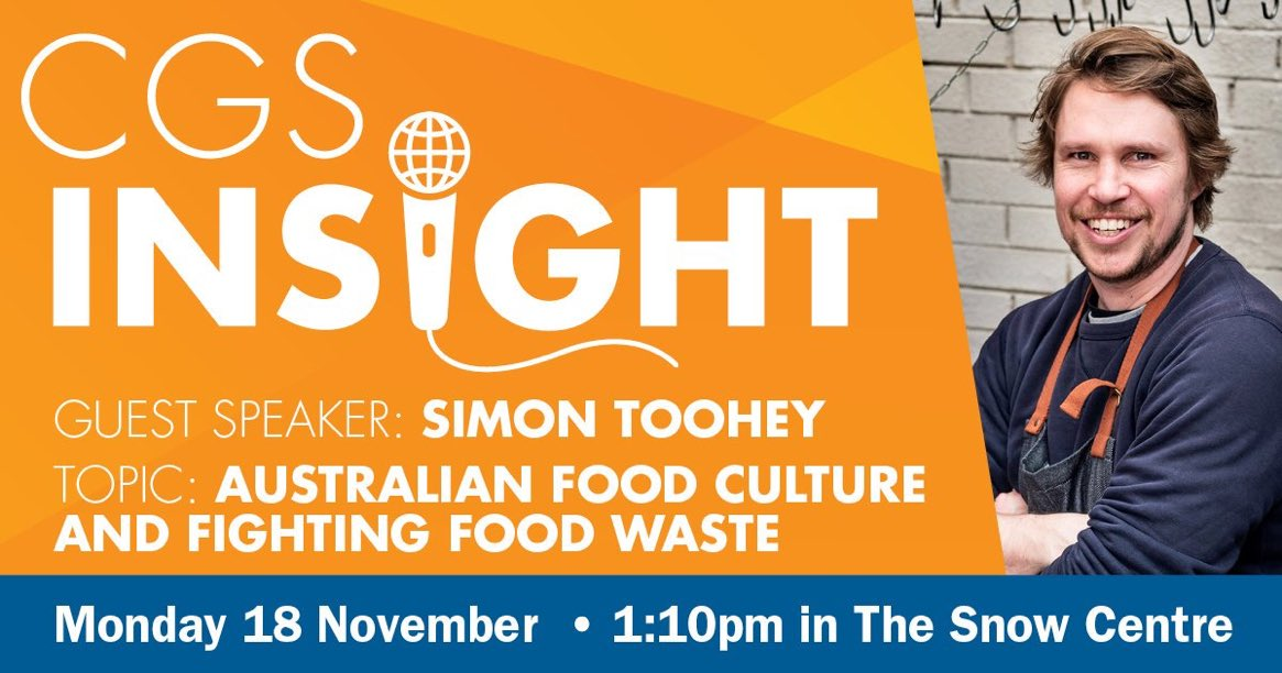 Looking forward to final #CGSInsight of the year: welcoming back @CanberraGrammar Alumnus & MasterChef 2019 finalist Simon Toohey talking about Australian food culture & fight against food waste. Should be a great way to end a great series. Thanks to all involved. See you there.