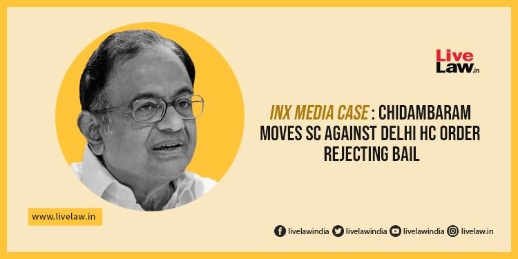 INX Media Case : Chidambaram Moves SC Against Delhi HC Order Rejecting BailRead more: https://bit.ly/2qZkNLs#SupremeCourt #INXMediacase #PChidambaram