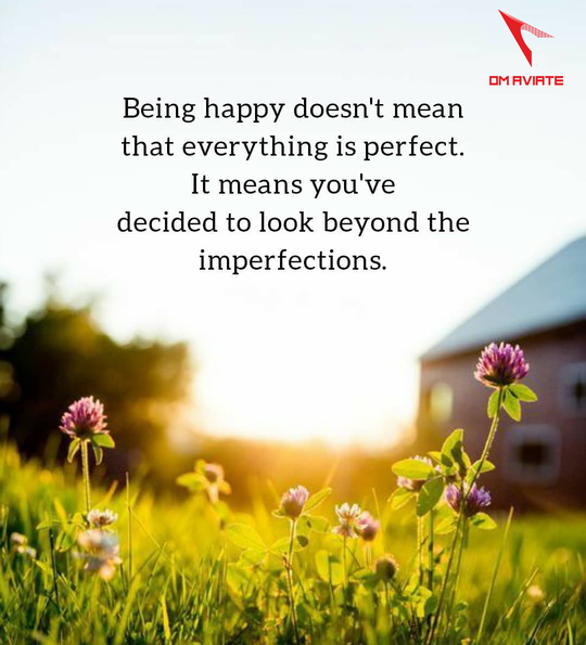 🤩 Being happy doesn't mean that everthing is perfect. It means you've decided to look beyond the imperfections.#omaviate #bestplacetowork #motivationalquotes #motivation #motivations #quotes #quotesoftheday #quotestoliveby #inspirationalquotes