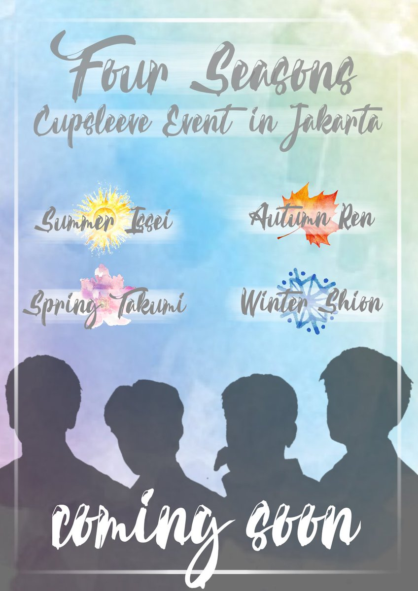 • The Splendor of The Four Seasons •        • Cupsleeve Event in Jakarta •                    COMING SOON                  Spring #川西拓実                Summer #豆原一成                  Autumn #川尻蓮                 Winter #鶴房汐恩          #日プ #PRODUCE101JAPAN<br>http://pic.twitter.com/D6Ez69GH54