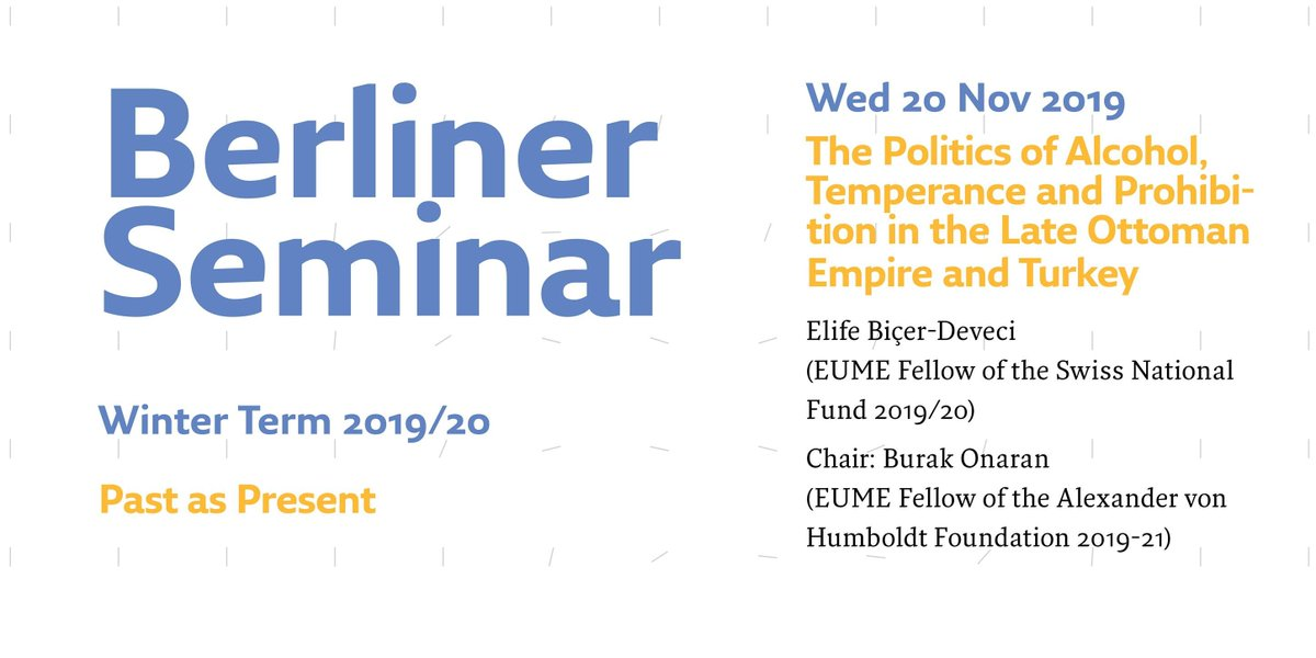 Tomorrow, 5pm at the Forum: #EUME Berliner Seminar w/ Elife Biçer-Deveci (EUME/@snsf_ch) »The Politics of #Alcohol, Temperance and #Prohibition in the Late #OttomanEmpire and #Turkey« Chair: @onaranb (EUME/@AvHStiftung) https://buff.ly/2Xn3zn6 Register via eume@trafo-berlin.de