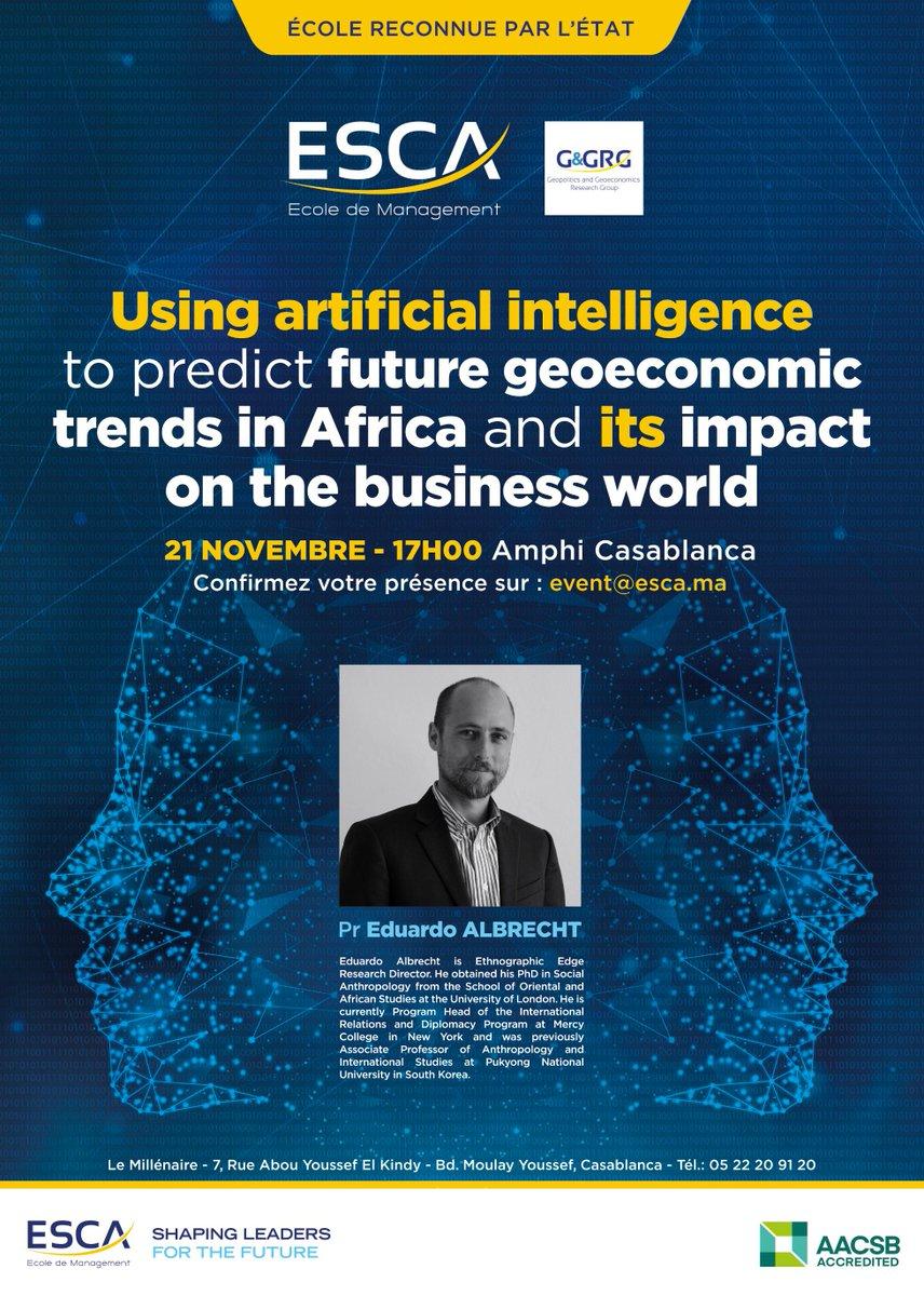 Le Groupe de Recherche en Géopolitique et Géoéconomie GRGG, d'@ESCA_EM  organise le 21/11 à 17h00, une #conférence ss le thème: «Using artificial intelligence to predict future geoeconomic trends in Africa and its impact on the business world» +infos  https://www. esca.ma/evenements/usi ng-artificial-intelligence-to-predict-future-geoeconomic-trends-in-africa-and-its-impact-on-the-business-world/  … <br>http://pic.twitter.com/Sx8aDGjAFX
