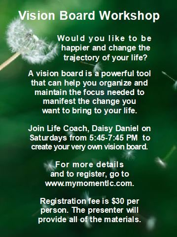 """Undoubtably, we become what we envisage.""      -Claude M. Bristol  Are you spread all over the place just like a dandelion? Let's create your vision together. Hobby Lobby in Royal Palm Beach, Fl. Pre-registration is required. #vision #visionboards #visionboarsworkshops"
