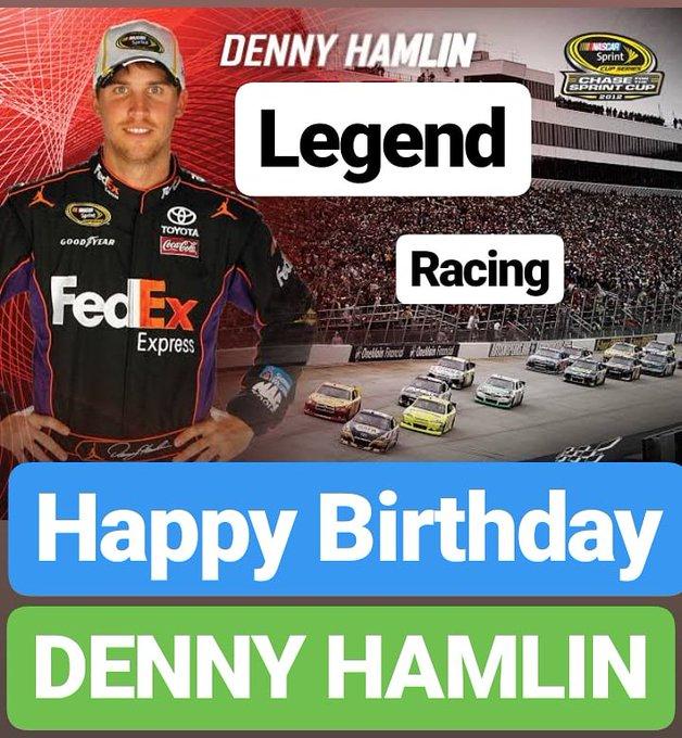 HAPPY BIRTHDAY  Denny Hamlin RACING LEGEND