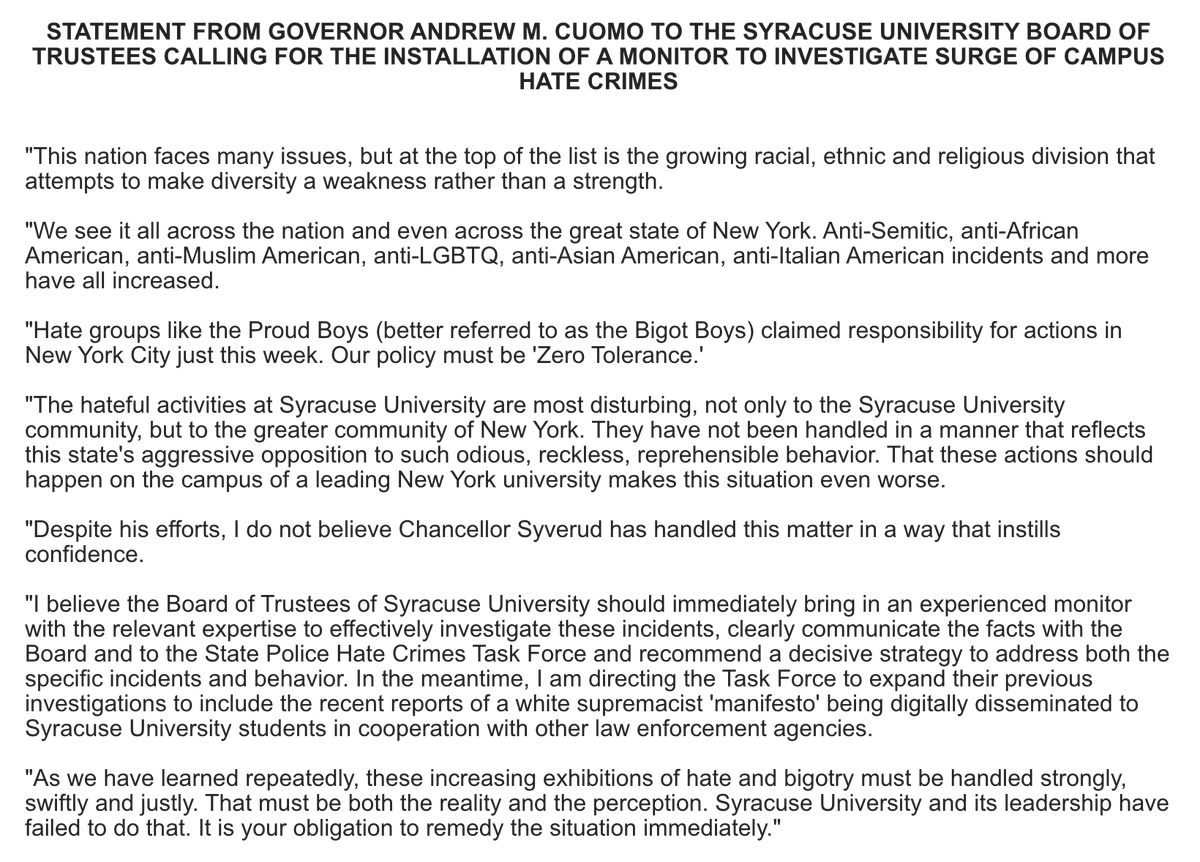The recent hateful acts at @SyracuseU are disturbing, not only to the campus community, but to all NYers. Im calling on the Board of Trustees to immediately bring in a monitor to investigate this surge of hate crimes. This bigotry must be handled strongly, swiftly, and justly.