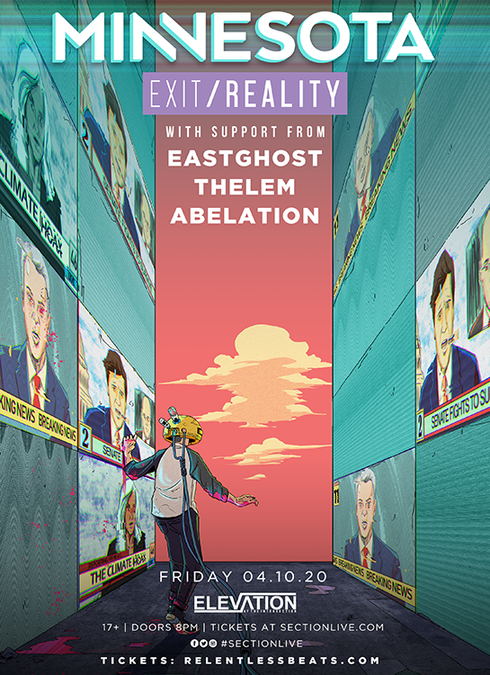 NEW SHOW - @minnesotaBASS Exit/Reality Tour with @EASTGHOST @ThelemDJ @AbelationMusic on Fri. 4/10 at Elevation at The Intersection Venue presale 11/21 10am-10pm with password SECTIONLIVE On sale 11/25 at 12pm