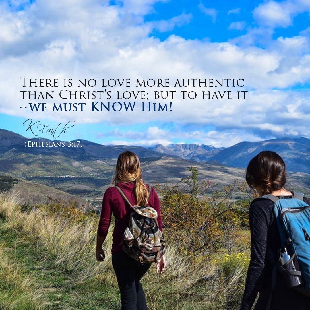 There is no love more authentic than Christ's love; but to have it--we must KNOW Him! ~KFaith (Ephesians 3:17) #FaithInGod <br>http://pic.twitter.com/e0fWqvCpoe