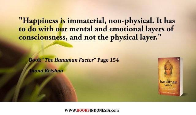 From The Hanuman Factor written by Bpk. #AnandKrishna. To purchase the book, please visit  - 0878 8511 1979   #WisdomQuote #SpiritualQuote #LifeQuote #AwarenessQuote #Happiness #Rama #Devotee #HanumanChalisa #TulsiDas #RecommendedBook